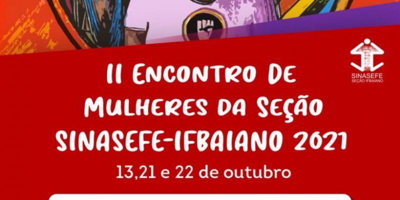 <center>II Encontro de Mulheres do Sinasefe IF Baiano-BA: 13, 21 e 22/10